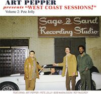 Art Pepper - Art Pepper Presents West Coast Sessions! Volume 2: Pete Jolly
