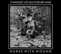 Nurse With Wound - Nww Play Changez Les Blockeurs