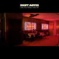 Night Moves - Can You Really Find Me