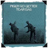 Tear Gas - Piggy Go Getter [Remastered] (Uk)