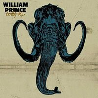 William Prince - Earthly Days (Can)