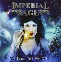 Imperial Age - Turn The Sun Off