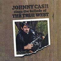 Johnny Cash - Sings The Ballads Of The True West (Hol)