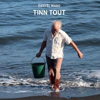Danyel Waro - Tinn Tout
