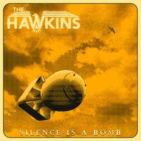 Hawkins - Silence Is A Bomb