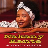 Nakany Kanté - De Conakry A Barcelone