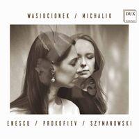 Enescu / Wasiucionek / Michalik - Enescu Prokofiev Szymanowski