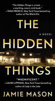 Mason, Jamie - The Hidden Things: A Novel