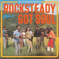 Soul Jazz Records Presents - Rocksteady Got Soul