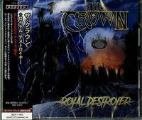 Crown - Royal Destroyer (incl. bonus material) [Import]