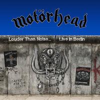 Motorhead - Louder Than Noise...Live In Berlin