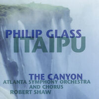 Philip Glass - Itaipu: The Canyon