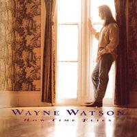 Wayne Watson - How Time Flies (Mod)