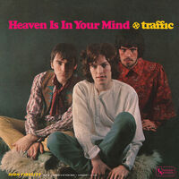 Traffic - Heaven Is In Your Mind / Mr. Fantasy