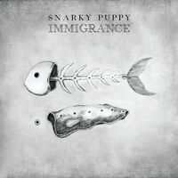 Snarky Puppy - Immigrance [LP]
