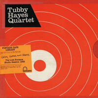 Tubby Hayes - Grits, Beans And Greens: The Lost Fontana Studio Sessions 1969