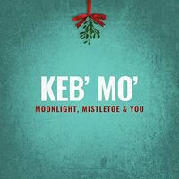 Keb' Mo' - Moonlight Mistletoe & You