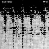 Wailin Storms - Rattle [Download Included]