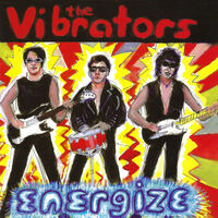 Vibrators - Energize [Remastered]