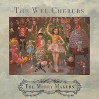 Wee Cherubs - Merry Makers (Aus)