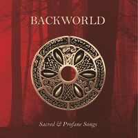 Backworld - Sacred & Profane Songs (Uk)