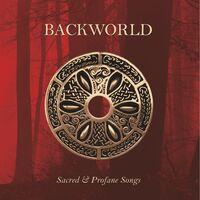 Backworld - Sacred & Profane Songs
