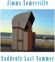 Jimmy Somerville - Suddenly Last Summer (Uk)