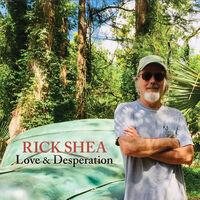Rick Shea - Love & Desperation