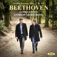James Ehnes / Armstrong,Andrew - Beethoven: Violin Sonatas Nos. 7 & 10