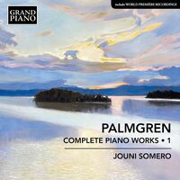 Palmgren / Somero - Complete Piano Works 1