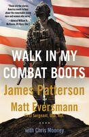 James Patterson  / Eversmann,Matt / Mooney,Chris - Walk In My Combat Boots (Ppbk)