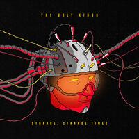 Ugly Kings - Strange Strange Times