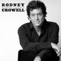 Rodney Crowell - Acoustic Classics [LP]