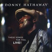 Donny Hathaway - These Songs For You, Live (Hol)