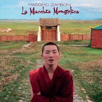 Massimo Zamboni - La Macchia Mongolica