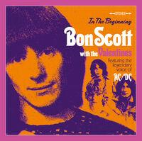 Bon Scott / Valentines - In The Beginning...