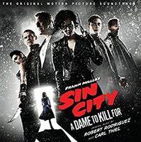 Robert Rodriguez / Thiel,Carl Dig - Sin City: A Dame To Kill For (Original Soundtrack) [Digipak]