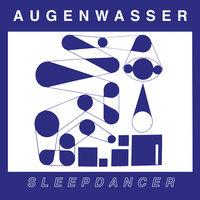 Augenwasser - Sleepdancer