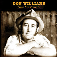 Don Williams - Love Me Tonight (Mod)