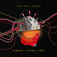 Ugly Kings - Strange, Strange Times