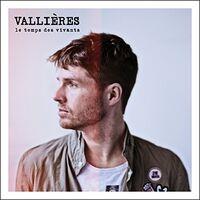 Vincent Vallieres - Le Temps Des Vivants