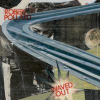 Robert Pollard - Waved Out