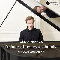 Nikolai Lugansky - Franck: Preludes Fugues & Chorals