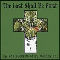 Last Shall Be First The Jcr Records Story / Var - The Last Shall Be First: The JCR Records Story 1 (Various Artists)