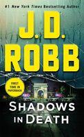Robb, J D - Shadows in Death: An Eve Dallas Novel