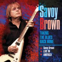 Savoy Brown - Taking The Blues Back Home Live In America