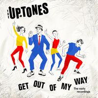 Uptones - Get Outta My Way