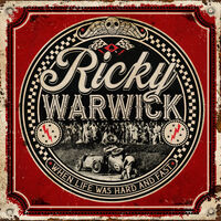 Ricky Warwick - When Life Was Hard And Fast [LP]