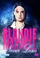 Blondie Maxwell Never Loses - Blondie Maxwell Never Loses