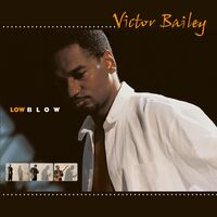 Victor Bailey - Low Blow